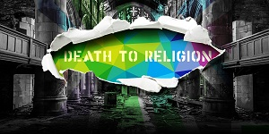 Death to Religion